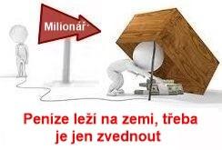 Peníze leží na zemi, třeba je jen zvednout. Past na hlupáky.