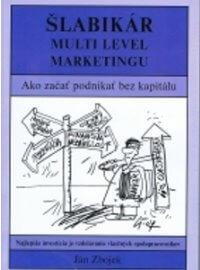 Kniha Šlabikár Multilevel marketingu od autora Ján Zbojek.