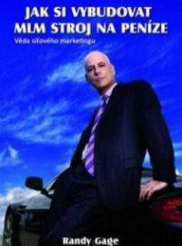 Kniha Jak si vybudovat MLM stroj na peníze od autora Randy Gage.